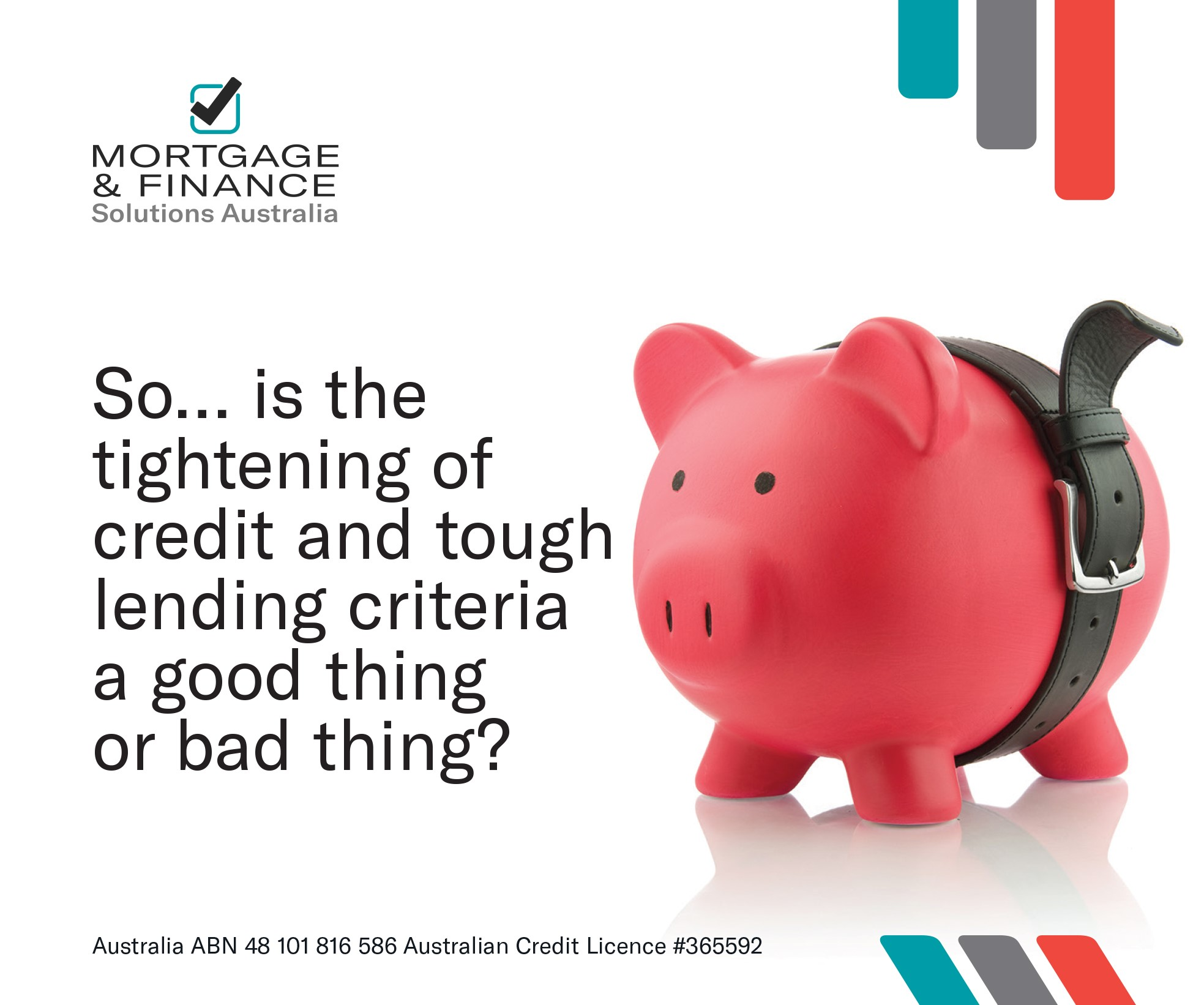 So… is the tightening of credit and tough lending criteria a good thing or a bad thing?