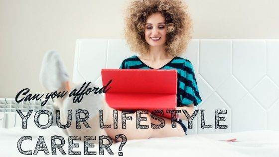 Can you afford your lifestyle career?